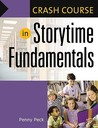 Crash Course in Storytime Fundamentals by Penny Peck