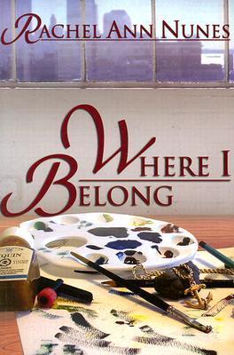 Where I Belong by Rachel Ann Nunes