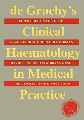 de Gruchy's Clinical Haematology in Medical Practice