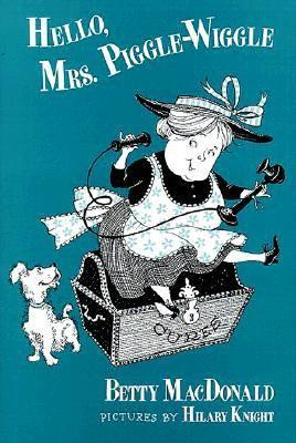 Hello, Mrs. Piggle Wiggle by Betty MacDonald