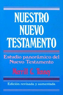 Nuestro Nuevo Testamento = New Testament Survey by Merrill C. Tenney