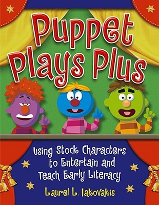 Puppet Plays Plus: Using Stock Characters to Entertain and Teach Early Literacy