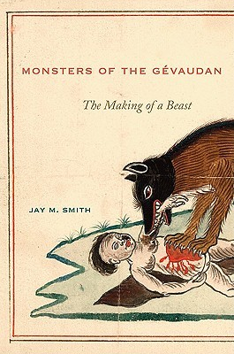 Monsters of the Gevaudan by Jay M. Smith