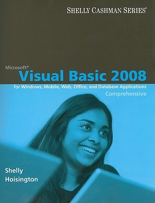 Microsoft Visual Basic 2008 for Windows, Mobile, Web, Office, and Database Applications: Comprehensive