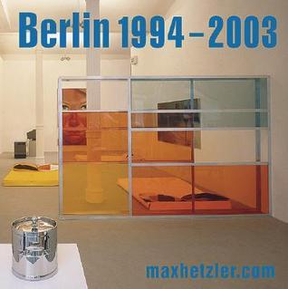 Berlin 1994-2003: Galerie Max Hetzler