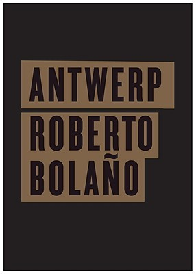 Antwerp By Roberto Bolaño