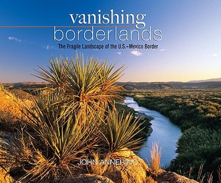 vanishing-borderlands-the-fragile-landscape-of-the-u-s-mexico-border