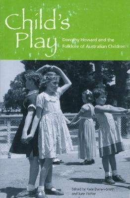 Child's Play: Dorothy Howard and the Folklore of Australian Children
