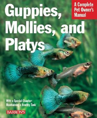 Guppies, Mollies, and Platys by H. Hieronimus