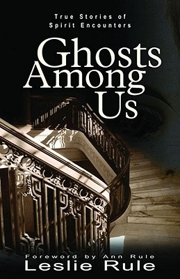 Ghost Among Us by Leslie Rule
