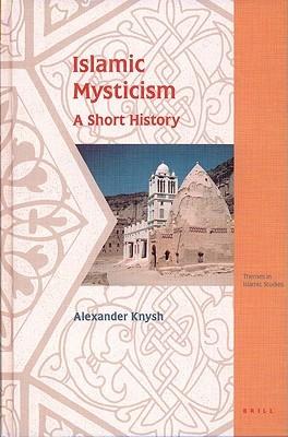Islamic Mysticism by Alexander Knysh