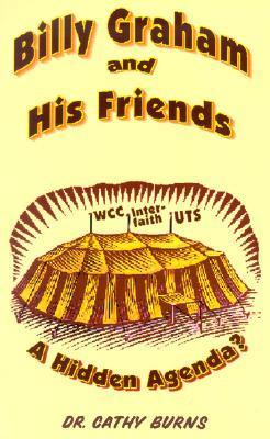Billy Graham and His Friends: A Hidden Agenda?