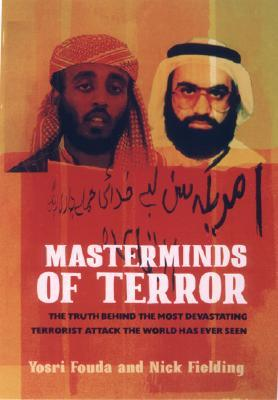Masterminds of Terror: The Truth Behind the Most Devastating Terrorist Attack the World Has Ever Seen