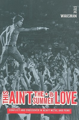 This Aint the Summer of Love: Conflict and Crossover in Heavy Metal and Punk EPUB