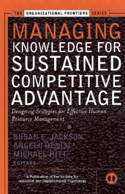 managing-knowledge-for-sustained-competitive-advantage-designing-strategies-for-effective-human-resource-management
