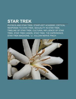 Star Trek: Physics and Star Trek, Starfleet Academy, Critical Response to Star Trek, Sexuality in Star Trek, Timeline of Star Trek