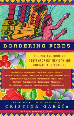 Ebook Bordering Fires: The Vintage Book of Contemporary Mexican and Chicana and Chicano Literature by Cristina García PDF!