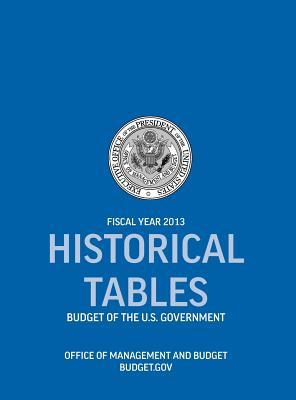 Historical Tables: Budget of the U.S. Government Fiscal Year 2013