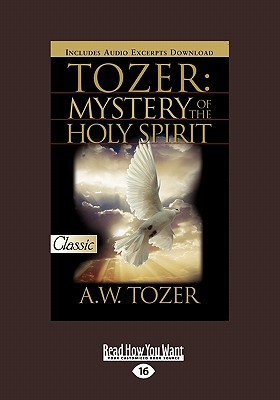 Tozer Mystery Of The Holy Spirit By AW