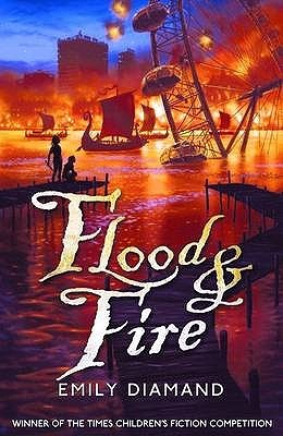 Flood and Fire by Emily Diamand