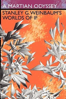 A Martian Odyssey/Stanley G. Weinbaum's Worlds of If