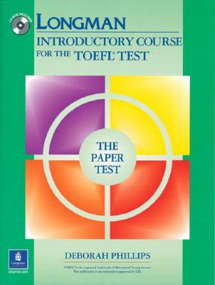 Longman Introductory Course for the TOEFL Test, The Paper Test (Book with CD-ROM, with Answer Key) (Audio CDs or Audiocassettes required)