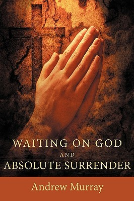 Waiting on God / Absolute Surrender