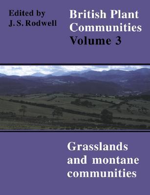 British Plant Communities, Volume 3: Grasslands and Montane Communities
