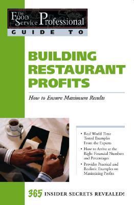 The Food Service Professionals Guide to Building Restaurant Profits: How to Ensure Maximum Results Descargas gratuitas de libros gratis