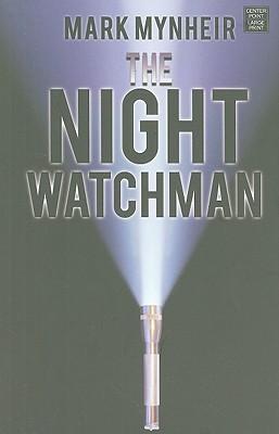 The Night Watchman by Mark Mynheir