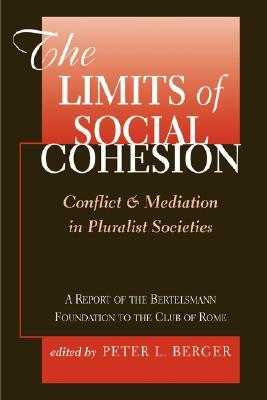 The Limits Of Social Cohesion: Conflict And Mediation In Pluralist Societies Download PDF Now