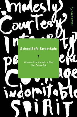 School Safe / Street Safe: Common Sense Strategies to Keep Your Family Safe