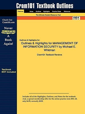 Outlines & Highlights for Management of Information Security by Michael E. Whitman