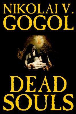 Dead Souls by Nikolai Gogol, Fiction, Classics