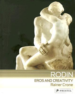 Rodin: Eros and Creativity