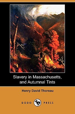 Slavery in Massachusetts, and Autumnal Tints