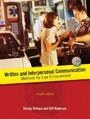 Written and Interpersonal Communication: Methods for Law Enforcement