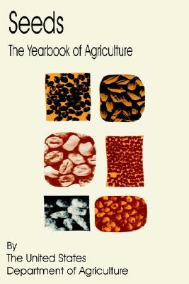 Seeds: The Yearbook Of Agriculture