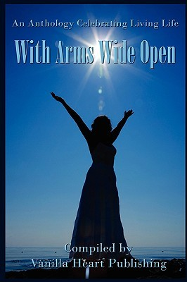 With Arms Wide Open Anthology