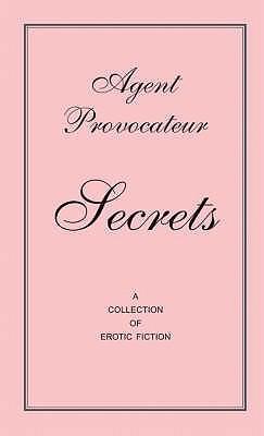 Agent Provocateur Secrets by Agent Provocateur
