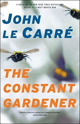 the constant gardener by john le carre the constant gardener