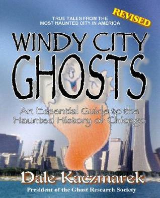 Windy City Ghosts by Dale Kaczmarek