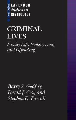 Criminal Lives: Family Life, Employment, and Offending