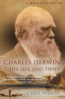 Brief Guide to Charles Darwin by Cyril Aydon