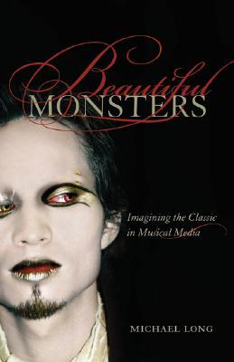 Beautiful Monsters by Michael Long