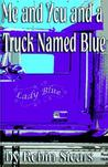 Me and You and a Truck Named Blue