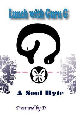 Lunch with Guru G: A Soul Byte