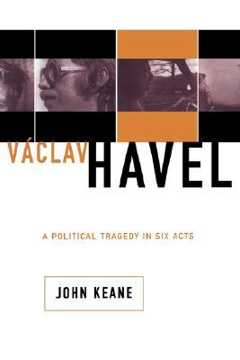 Vaclav Havel by John Keane