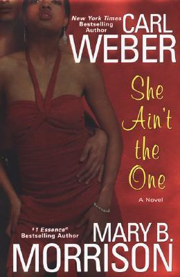 She Ain't the One by Carl Weber