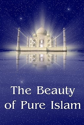 The Beauty of Pure Islam